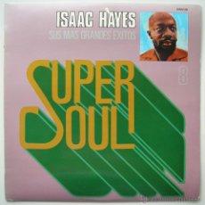 Discos de vinilo: ISAAC HAYES: GRANDES EXITOS, SUPER SOUL 8. HISPAVOX 1978. Lote 45065123
