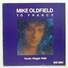 Discos de vinilo: MIKE OLDFIELD - 'TO FRANCE' (MAXI SINGLE VINILO. ORIGINAL 1984). Lote 45077111