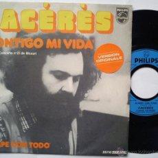 Dischi in vinile: CACERES - ROMPE CON TODO / CONTIGO MI VIDA (SG PHILIPS FR 1973) (((ESCUCHA))). Lote 34333314