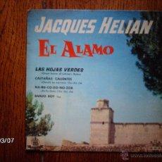 Discos de vinilo: JACQUES HELIAN - EL ALAMO - LAS HOJAS VERDES + 3. Lote 45081922