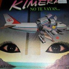 Discos de vinilo: KIMERA - NO TE VAYAS... / SEA QUEEN - 1986. Lote 45082314