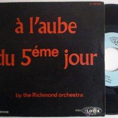 Discos de vinilo: RICHMOND ORCHESTRA - MORRICONE - DENJEAN - A L'AUBE DU 5EME JOUR / MY LOVE ((ESCUCHA)). Lote 28039010
