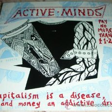 Discos de vinilo: ACTIVE MINDS - CAPÌTALISM IS A DISEASE AND MONEY IS AN ADDICTIVE DRUG - SINGLE LOONY TUNES RECORDS. Lote 45089873
