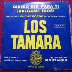Discos de vinilo: PUCHO BOEDO DE LOS TAMARA-QUIERO SER PARA TI/VALGAME DIOS-SINGLE DISCOS TELEMUNDO 1970//RARO!!!. Lote 45096695