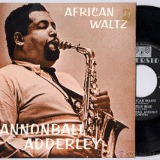 Discos de vinilo: CANNONBALL ADDERLEY - AFRICAN WALTZ / KELLY BLUE / BAREFOOT SUNDAY BLUES (EP 1961) (((ESCUCHA))). Lote 45125418