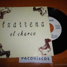 Discos de vinil: TXARRENA EL CHARCO SINGLE DE VINILO PROMOCIONAL AÑO 1992 EL DROGAS BARRICADA MISMO TEMA. Lote 45140785