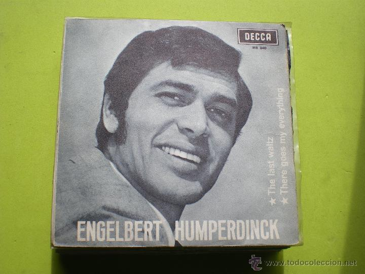SINGLE ENGELBERT HUMPERDINCK. THE LAST WALTZ-THERE GOES MY EVERYTHING. (Música - Discos - Singles Vinilo - Pop - Rock - Extranjero de los 70)