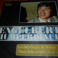 Discos de vinilo: ENGELBERT HUMPERDINCK - LES BICYCLETTES DE BELSIZE / THREE LITTLE WORDS - 1968. Lote 147433653