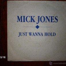 Discos de vinilo: MICK JONES (FOREIGNER ) - JUST WANNA HOLD ( LA MISMA CANCIÓN EN LAS DOS CARAS ) . Lote 45200643