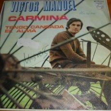 Discos de vinilo: VICTOR MANUEL - CARMINA / TENGO CANSADA EL ALMA - 1970. Lote 45204944