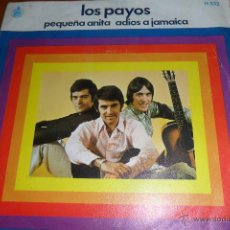 Discos de vinilo: LOS PAYOS - PEQUEÑA ANITA / ADIOS A JAMAICA. Lote 45205849