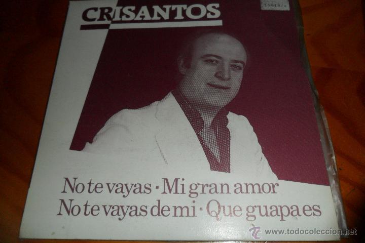 CRISANTOS - NO TE VAYAS / MI GRAN AMOR +2 - EP 1987 (Música - Discos de Vinilo - EPs - Solistas Españoles de los 70 a la actualidad)