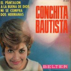 Discos de vinilo: CONCHITA BAUTISTA, EP, EL PANTALÓN + 3, AÑO 1966. Lote 45221978