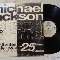 Discos de vinilo: MICHAEL JACKSON BLACK OR WHITE REMIX MAXI 25 MINUTES SPAIN 1994. Lote 45231061