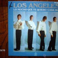 Discos de vinilo: LOS ANGELES - LO MUCHO QUE TE QUIERO + CADA DÍA . Lote 45234149