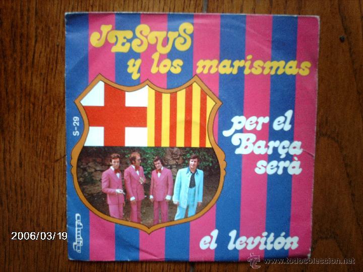 JESUS Y LOS MARISMAS - PER EL BARÇA SERA + EL LEVITON (Música - Discos - Singles Vinilo - Flamenco, Canción española y Cuplé)