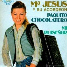 Discos de vinilo: Mª JESÚS Y SU ACORDEÓN / PAQUITO EL CHOCOLATERO / MI RUISEÑOR / SINGLE 1980. Lote 45249177