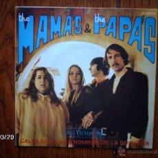 Discos de vinilo: THE MAMA´S & THE PAPA´S - CALLEJUELA + EL HOMBRE DE LA GUITARRA . Lote 45259158