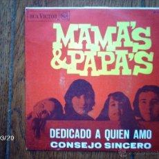 Discos de vinilo: MAMA´S & PAPA´S - DEDICADO A QUIEN YO AMO + CONSEJO SINCERO . Lote 45259307