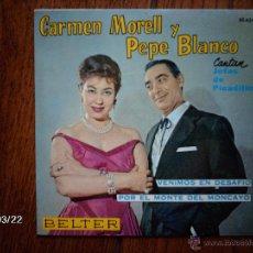 Discos de vinilo: CARMEN MORELL Y PEPE BLANCO - CANTAN JOTAS DE PICADILLO - VENIMOS EN DESAFÍO + POR EL MONTE ... Lote 45275818