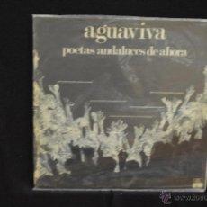 Vinyl records - AGUAVIVA - POETAS ANDALUCES DE AHORA - LP - 45277058