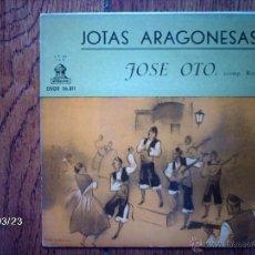 Discos de vinilo: JOSE OTO - JOTAS ARAGONESAS - DE BRILLANTES Y CORONAS + 7. Lote 45281969