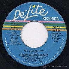 Discos de vinilo: CROWN HEIGHTS AFFAIR - YOU GAVE ME LOVE (SG 1980) MODERN SOUL DISCO (((ESCUCHA))). Lote 45283695