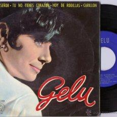 Discos de vinilo: GELU - PIEDAD SEÑOR / TU NO TIENES CORAZON +2 (EP 1964) (((ESCUCHA))). Lote 45283905