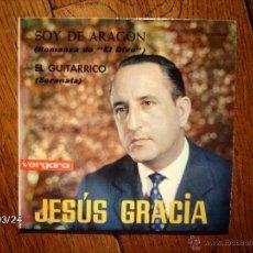 Discos de vinilo: JESUS GRACIA - SOY DE ARAGÓN + EL GUITARRICO . Lote 45293445