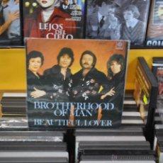 Discos de vinilo: BROTHERHOOD OF MAN - BEAUTIFUL LOVER - SINGLE . Lote 45296978