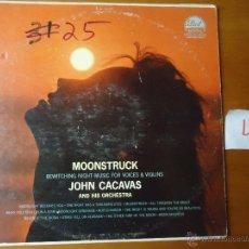 Discos de vinilo: DISCO GRABDE VINILO RARO - MOONSTRUCK , JOHN CACAVAS AND HIS ORCHESTRA , PRINTED USA. Lote 45298022