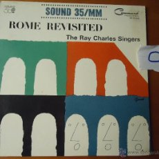 Discos de vinilo: DISCO VINILO RARO - SOUND 35 / MM ROME REVISITED THE RAY CHARLES SINGERS 1962 PRINTED USA. Lote 45298052