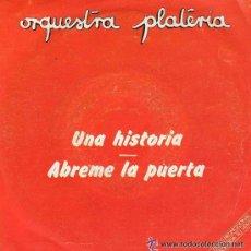 Discos de vinilo: ORQUESTRA PLATERÍA / UNA HISTORIA / ABREME LA PUERTA (SINGLE PROMO DE 1981). Lote 45299967