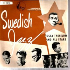 Discos de vinilo: EP GOSTA THESELIUS AND ALL STARS ( SWEDISH JAZZ ) ; STROLLIN´ + 3. Lote 45300856