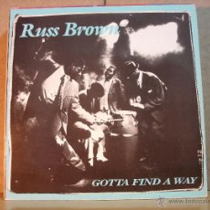 Discos de vinilo: RUSS BROWN - GOTTA FIND A WAY (3 VERSIONES) - GRIND RECORDS B 20.1121 - 1986. Lote 45303906