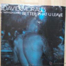 Discos de vinilo: DAVID MORALES WITH LEA-LORIEN - BETTER THAT U LEAVE - 2004. Lote 45307863