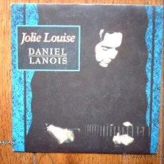 Discos de vinilo: DANIEL LANOIS - JOLIE LOUISE ( CANTADA EN FRANCÉS E INGLÉS ) + OH MARIE ( EN FRANCÉS ) . Lote 45350375