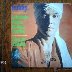 Discos de vinilo: KULDIP - LA BALADA DE LOS BOINAS VERDES + OJOS DE ESPAÑA. Lote 45353417