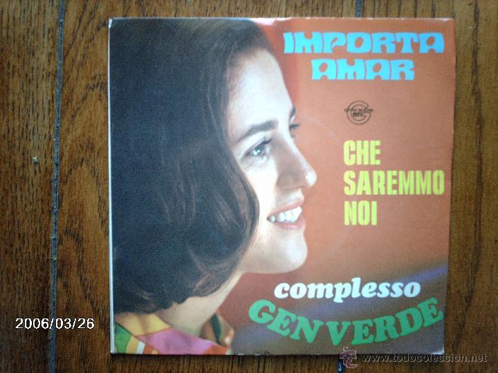 GEN VERDE - IMPORTA AMAR + CHE SAREMMO NOI (Música - Discos - Singles Vinilo - Pop - Rock - Internacional de los 70)