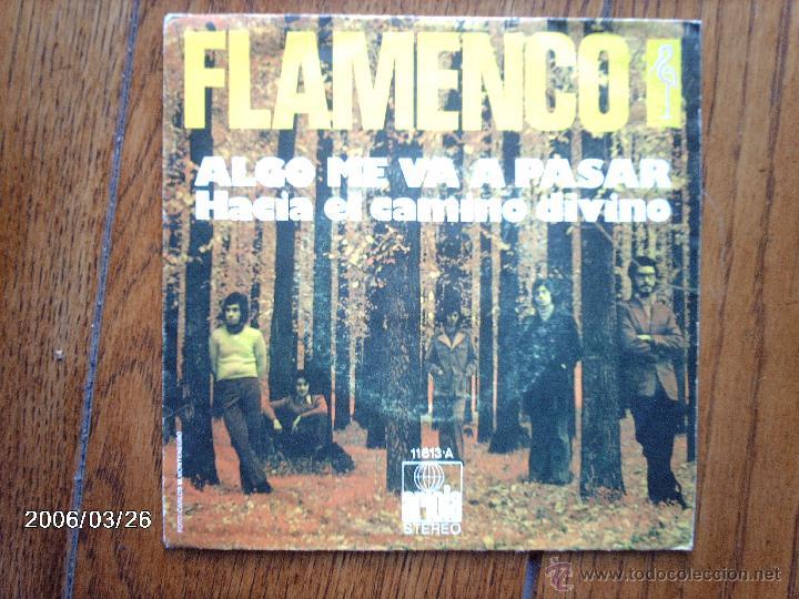 FLAMENCO - ALGO ME VA A PASAR + HACIA EL CAMINO DIVINO (Música - Discos - Singles Vinilo - Grupos Españoles de los 70 y 80)