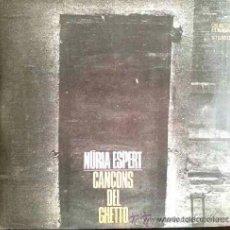 Discos de vinilo: NURIA ESPERT - CANÇONS DEL GUETTO - LP ORIGINAL EDIGSA. Lote 27555357