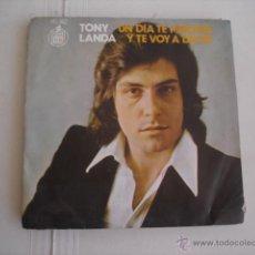 Discos de vinilo: TONY LANDA UN DIA TE PERDERE. Lote 45358159