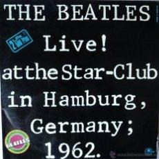 Discos de vinilo: THE BEATLES - LIVE AT THE STAR-CLUB IN HAMBURG, GERMANY 1962 - EDICIÓN DE 1977 DE ESPAÑA - DOBLE. Lote 45358797