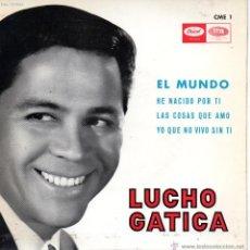 Discos de vinilo: LUCHO GATICA, EP, EL MUNDO + 3, AÑO 1965. Lote 45390193