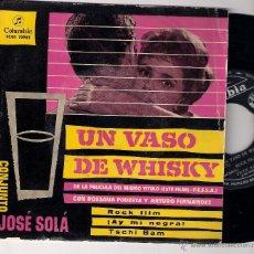 Discos de vinilo: JOSE SOLA; UN VASO DE WHISKY + ROCK FILM + AY MI NEGRA + TACHI BAM. Lote 45395246