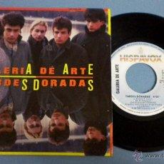 Discos de vinilo: GALERIA DE ARTE / TARDES DORADAS ***SINGLE 45 R.P.M.***. Lote 45400275