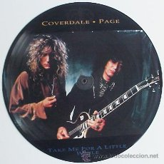 Discos de vinilo: COVERDALE & PAGE - TAKE ME FOR A LITTLE WHILE 12 PICTURE DISC, LED ZEPPELIN, WHITESNAKE, EXC. Lote 45420164
