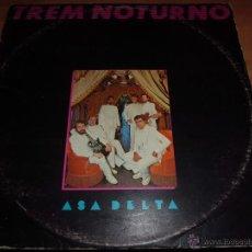Discos de vinilo: TREM NOTURNO - ASA DELTA POP BRASILEÑO AÑO 86 DIFICIL. Lote 45437102