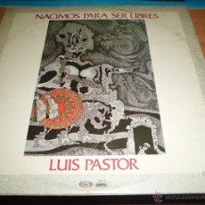 Discos de vinilo: LUIS PASTOR NACIMOS PARA SER LIBRES ED. ESPAÑOLA MOVIE PLAY 17.1212/4 MUY BUEN ESTADO. Lote 296955718