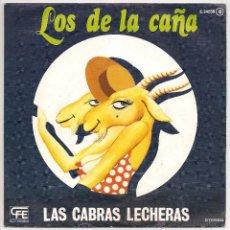 Discos de vinilo: LOS DE LA CAÑA - LAS CABRAS LECHERAS (SINGLE CFE PROMOCIONAL 1978). Lote 45453606
